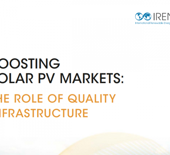 Boosting global PV markets: The role of quality infrastructure, Irena, Sept. 2017